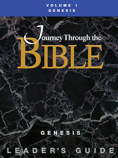 Journey Through the Bible Volume 1: Genesis Leaders Guide