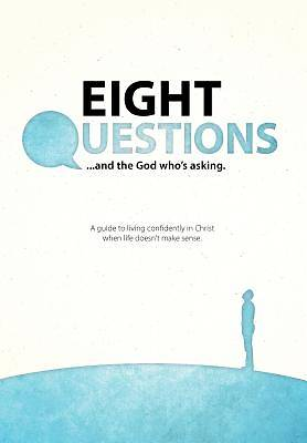 Eight Questions