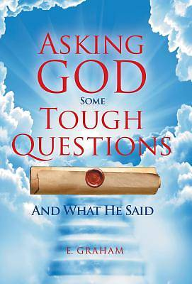 Asking God Some Tough Questions