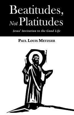 Picture of Beatitudes, Not Platitudes