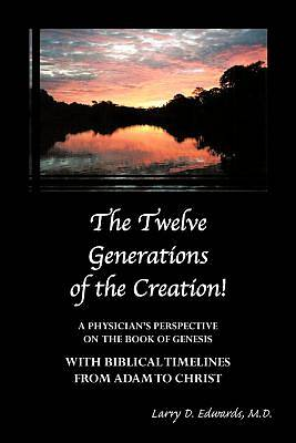 The Twelve Generations of the Creation!