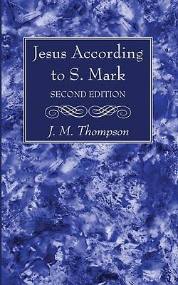 Picture of Jesus According to S. Mark, 2nd Edition