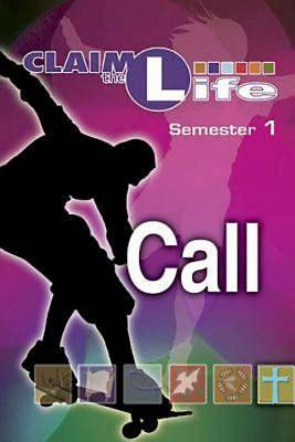 Claim the Life - Call Semester 1 Student