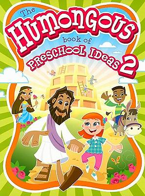 The Humongous Book of Preschool Ideas #2