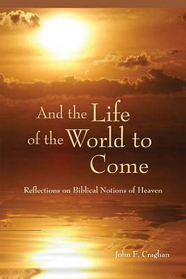 And the Life of the World to Come