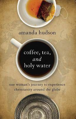 Coffee Tea and Holy Water