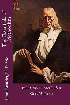 Picture of The Essentials of Methodism