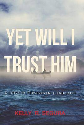 Yet Will I Trust Him