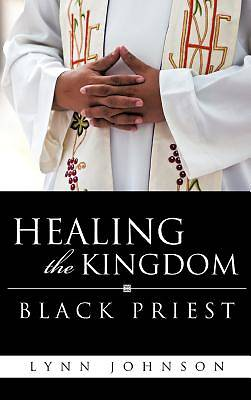 Healing the Kingdom Black Priest