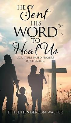 Picture of He Sent His Word to Heal Us