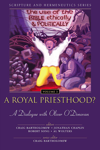 A Royal Priesthood? The Use of the Bible Ethically and Politically