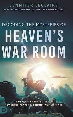 Picture of Decoding the Mysteries of Heaven's War Room