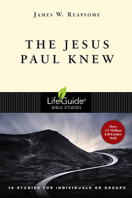 LifeGuide Bible Studies The Jesus Paul Knew