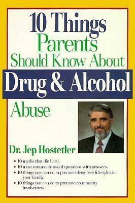 10 Things Parents Should Know about Drug and Alcohol Abuse