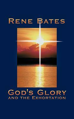 Gods Glory and the Exhortation -and- The Flames of Gods Fire
