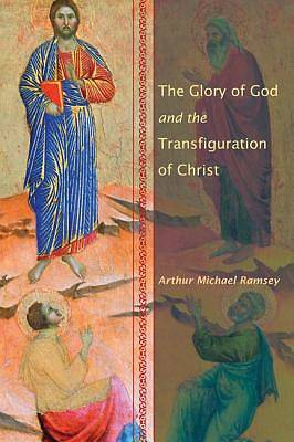 Picture of The Glory of God and the Transfiguration of Christ