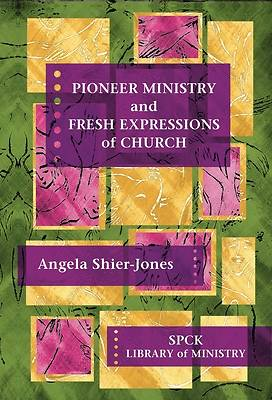 Pioneer Ministry and Fresh Expressions of the Church