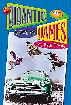 Gigantic Book of Games for Youth Ministry Volume 1