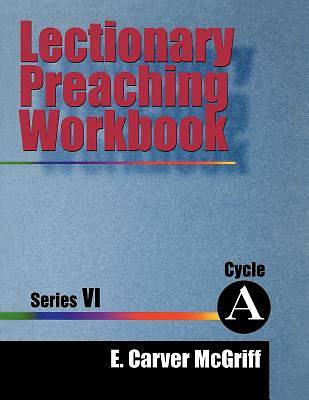 Lectionary Preaching Workbook Series V Cycle A