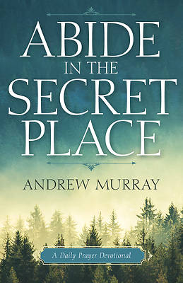 Picture of Abide in the Secret Place