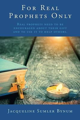 Picture of For Real Prophets Only