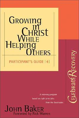 Growing in Christ While Helping Others Participants Guide #4