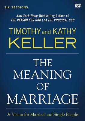 The Meaning of Marriage:  A DVD Study