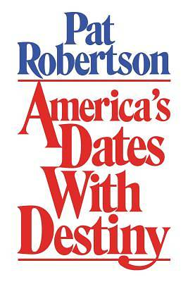 Americas Dates with Destiny