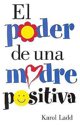 El Poder de una Madre Positiva / The Power of a Positive Mom