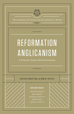 Reformation Anglicanism, Volume 1