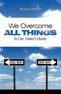 We Overcome All Things