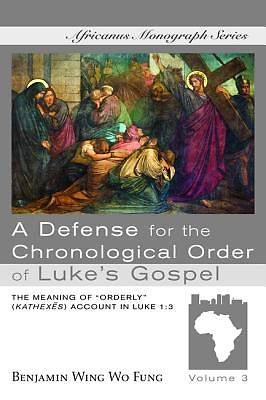Picture of A Defense for the Chronological Order of Luke's Gospel