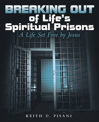 Picture of Breaking out of Life's Spiritual Prisons