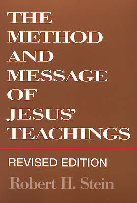 The Method and Message of Jesus Teachings