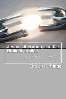 Jesus, Liberation, and the Biblical Jubilee