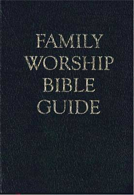 Family Worship Bible Guide - Leather-Like Gift Edition