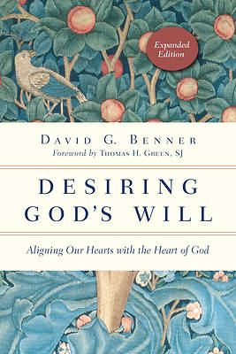 Desiring Gods Will (Expanded Ed.)