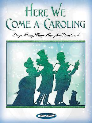 Here We Come A-Caroling; Sing-Along, Play-Along for Christmas!