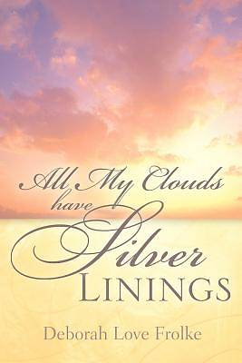 All My Clouds Have Silver Linings