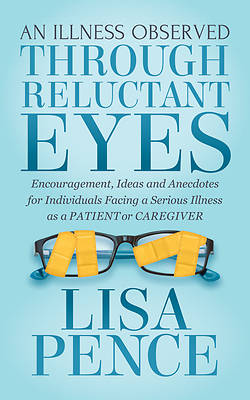 Picture of An Illness Observed Through Reluctant Eyes