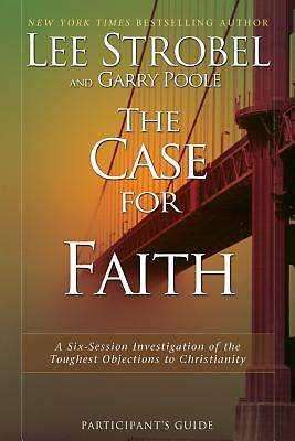 The Case for Faith Participants Guide