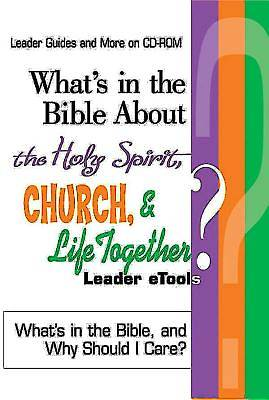 Whats in the Bible About the Holy Spirit, Church, and Life Together Leader eTools