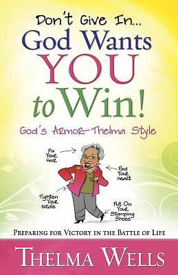 Dont Give In--God Wants You to Win!