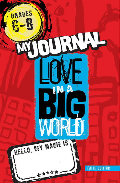 Picture of Love in a Big World Ten Session Gr. 6-8 Journal