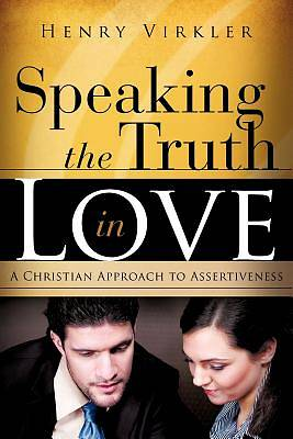 Speaking the Truth in Love Speaking the Truth in Love