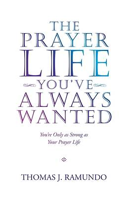 Picture of The Prayer Life You'Ve Always Wanted