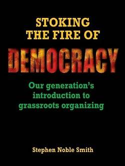 Stoking the Fire of Democracy