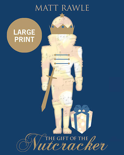 The Gift of the Nutcracker [Large Print]
