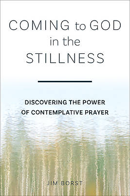 Picture of Coming to God in the Stillness