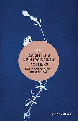 Picture of To Daughters of Narcissistic Mothers